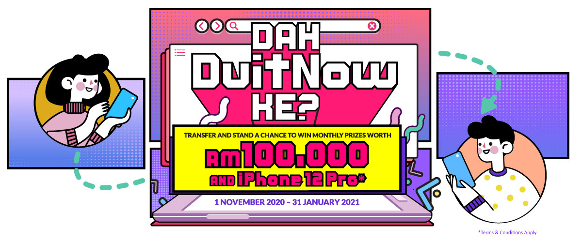 Transfer and Stand A Chance to Win Monthly Prizes Worth RM100,000 and iPhone 12 Pro*